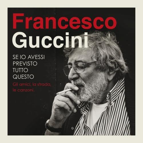 Francesco Guccini se io avessi previsto tutto questo