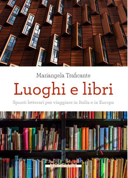 turismo letterario luoghi e libri Mariangela Traficante